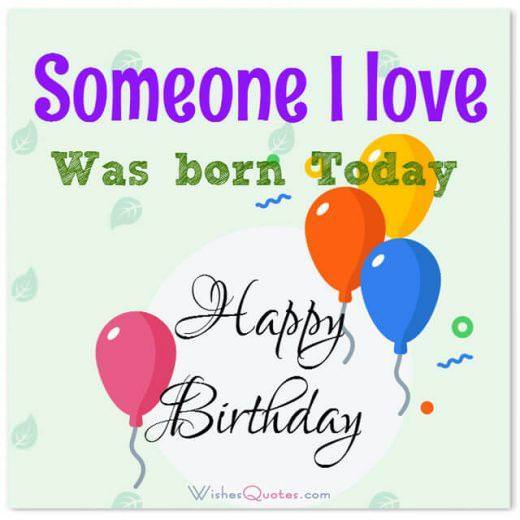 Someone I love was born today. Happy Birthday!