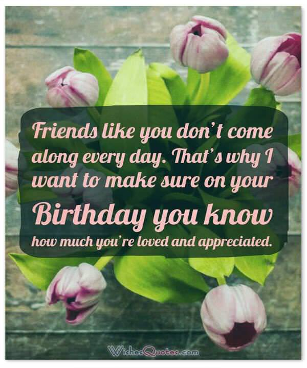 Happy Birthday Wishes For Your Best Friend Friends Like You Dont Come Along Every