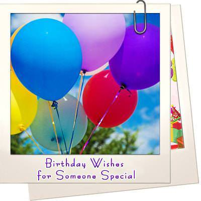 Deepest Birthday Wishes And Images For Someone Special In Your Life
