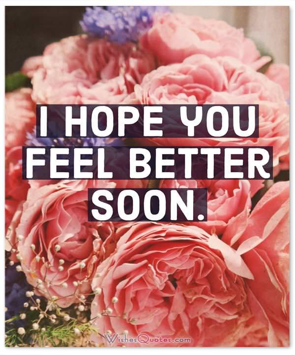 I hope you feel better soon.