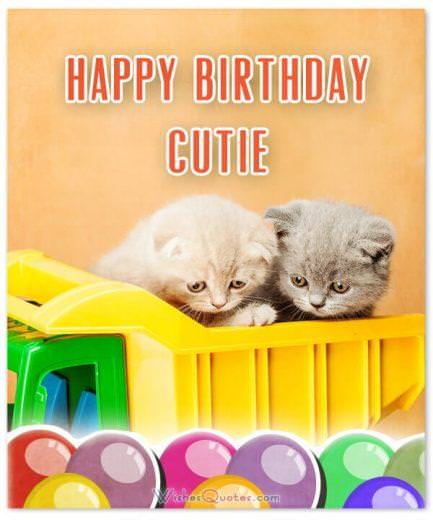 Happy Birthday Cutie. Birthday Wishes for your Best Friends.