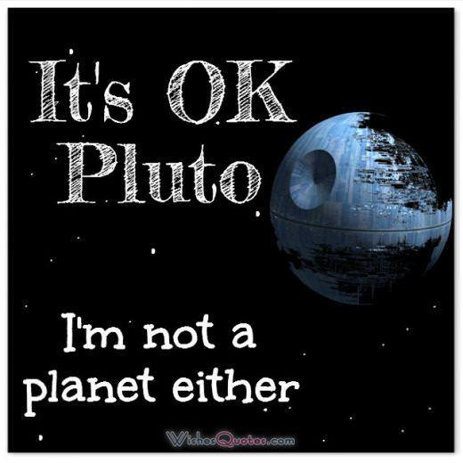 It's OK Pluto I'm not a planet either