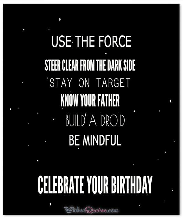 Star Wars Quotes The Force: Good Morning And Birthday Wishes For Fans