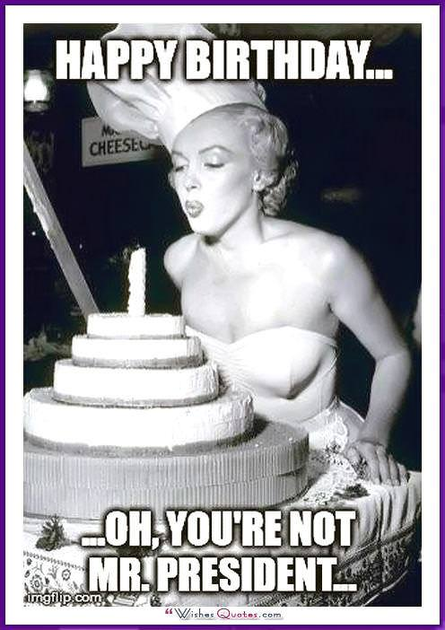 Birthday Meme with Marilyn Monroe Happy Birthday Mr President