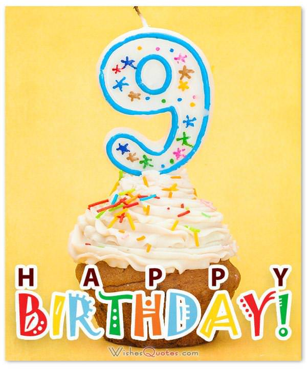 Happy 9th Birthday Wishes for 9-Year-Old Boy or Girl
