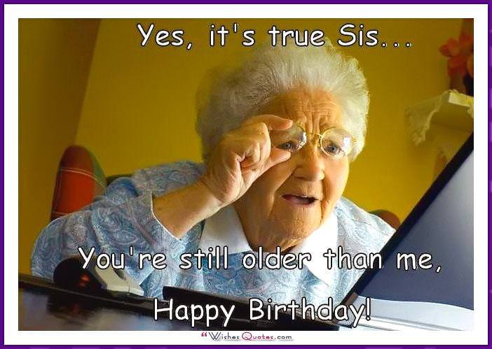 Funny Meme Sister : Funny birthday memes for dad mom brother or sister