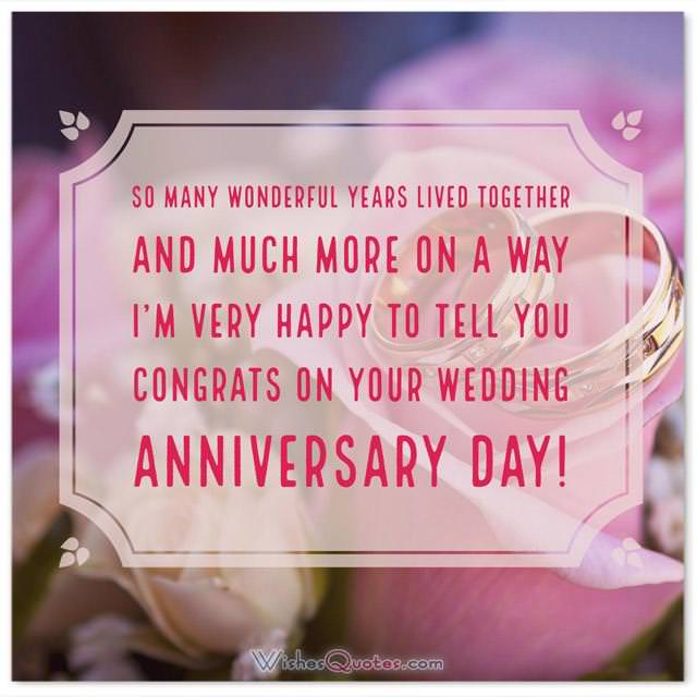 Anniversary Card for Friends: So many wonderful years lived together, and much more on a way. I'm very happy to tell you. Congrats on your wedding anniversary day!