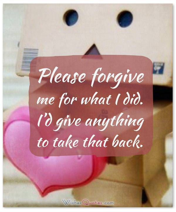 Apology Letter: Please forgive me for what I did. I'd give anything to take that back.