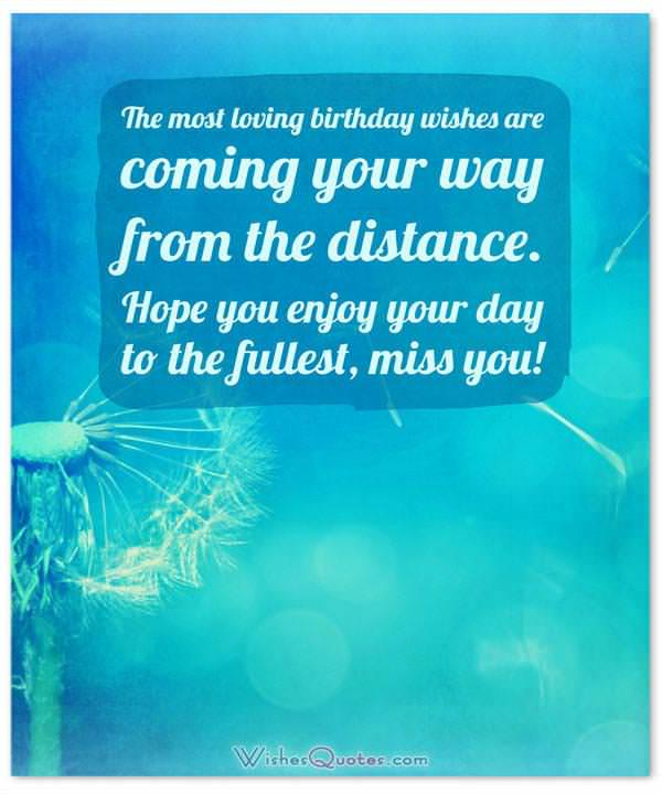 Birthday Wishes For Someone Special Who Is Far Away Wishesquotes