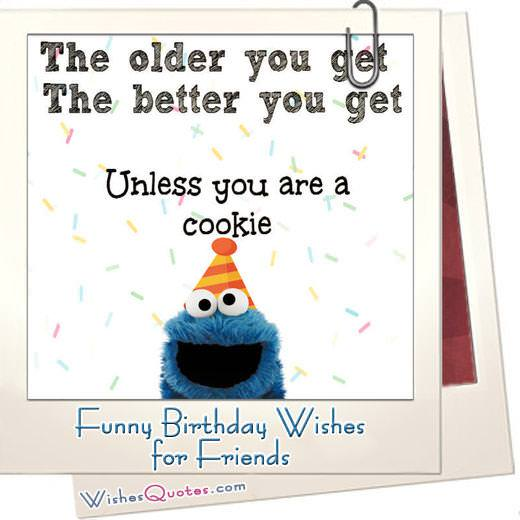 Funny Birthday Wishes For Friends And Ideas Maximum Fun