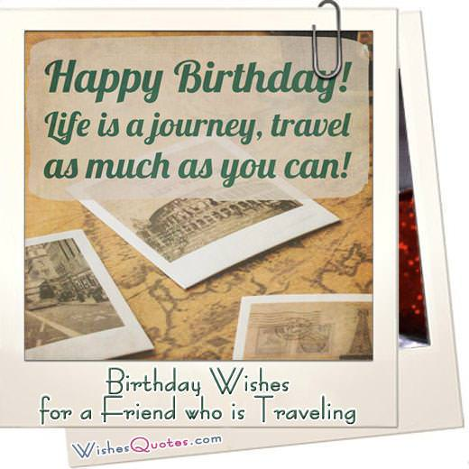 Birthday Wishes for a Friend who is Traveling
