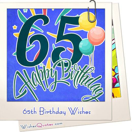 65th Birthday Wishes and Birthday Card Messages (Funny and Heartfelt)