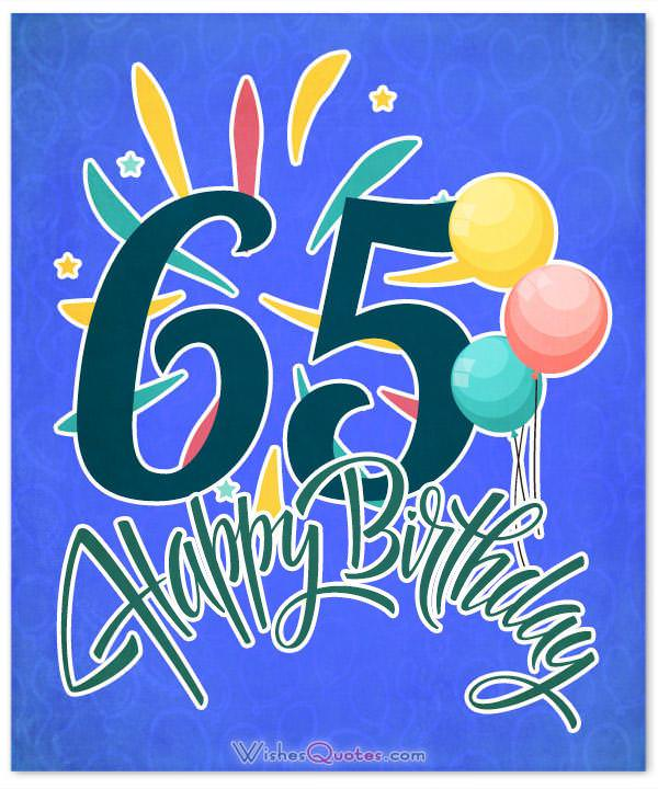 65th birthday wishes and birthday card messages funny and heartfelt m4hsunfo