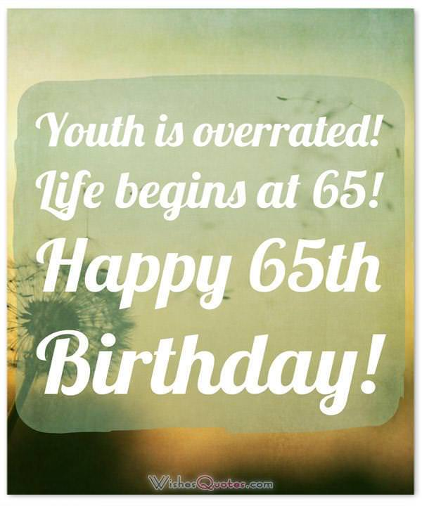 Happy 65th Birthday Life Begins At 65