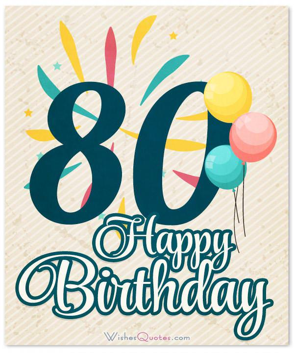 Extraordinary 80th Birthday Wishes Suited For Any 80 Year Old