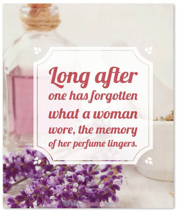 Perfume Sayings and Perfume Quotes: Long after one has forgotten what a woman wore, the memory of her perfume lingers. By Christian Dior