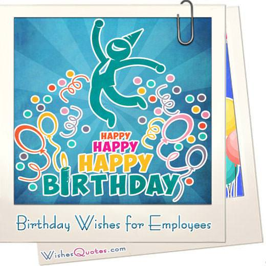 Amazing Birthday Wishes To Inspire Your Employees WishesQuotes