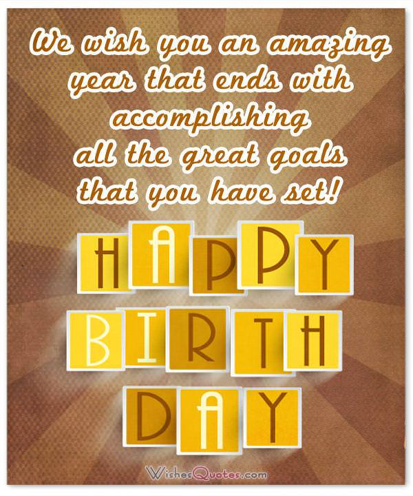 Birthday Wishes for Employees: Happy Birthday Accomplishing All The Great Goals