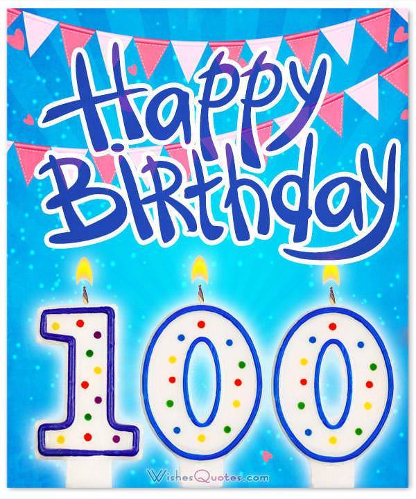 100th Birthday Message - 100th Birthday Wishes