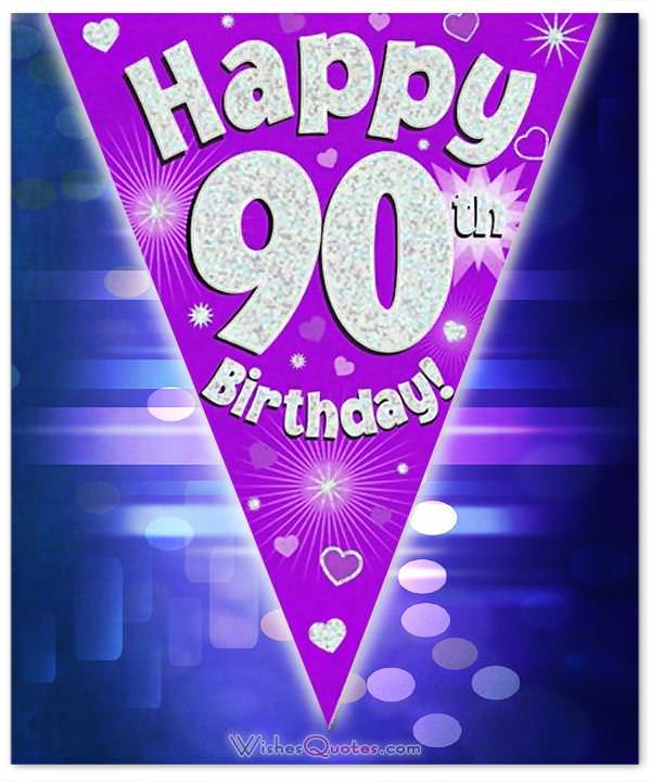 Birthday Wishes For 90year Olds To Give Them That Extra Will
