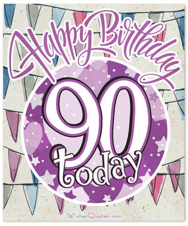 Happy Birthday 90 Today - Free 90th Birthday Greetings and eCards