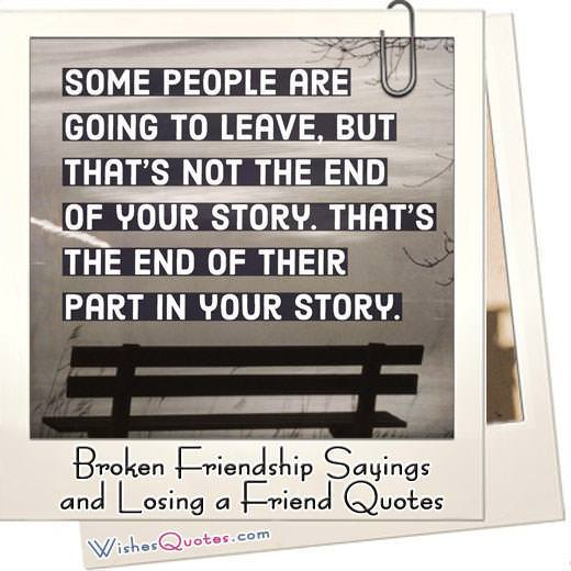 Broken Friendship Sayings And Losing A Friend Quotes Wishesquotes