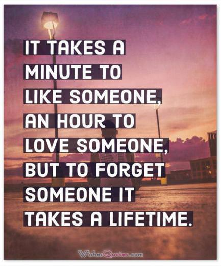 To Forget Someone It Takes A Lifetime Broken Friendship Quotes