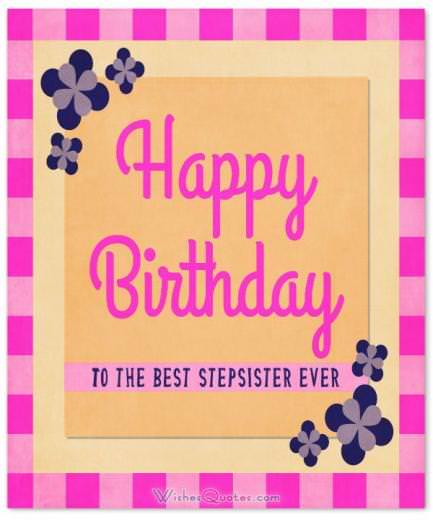 To The Best Stepsister Ever Birthday Card
