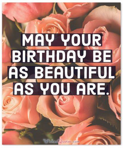 May Your Birthday Be As Beautiful As You Are