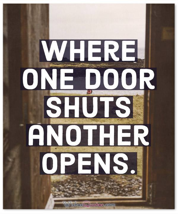 Where one door shuts another opens.
