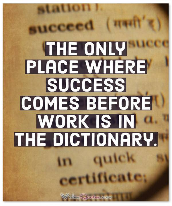 Success Comes After Work
