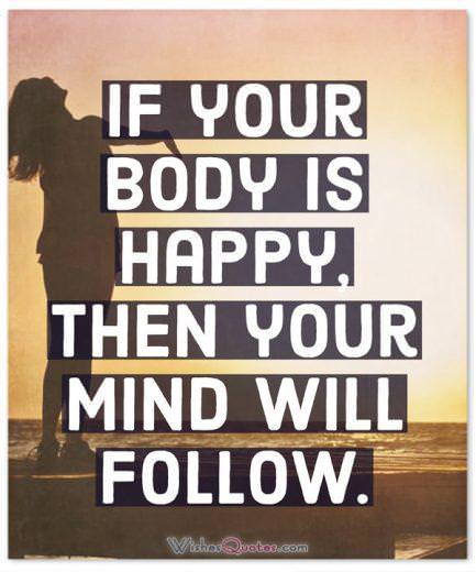 Body And Mind Happy Happiness Quotes