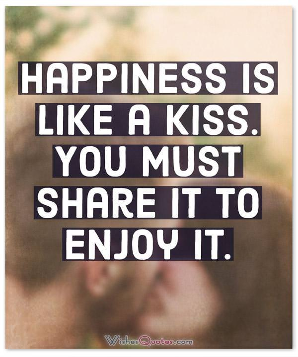 Happiness Quotes Is Like A Kiss