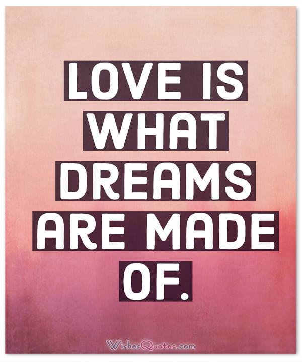 Love Is What Dreams Are Made Of