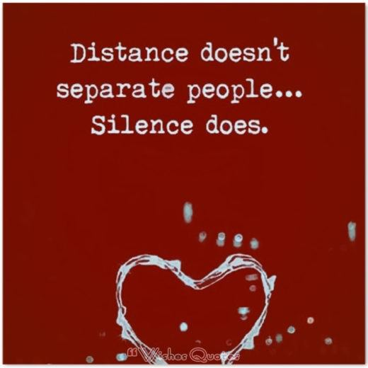 Quote of the Day – Distance doesn't separate people… Silence does.