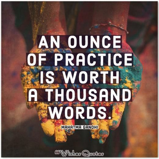 Indian Proverbs and Quotes - An ounce of practice is worth a thousand words