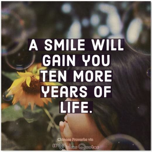 Inspiring Chinese Proverbs and Quotes - A smile will gain you ten more years of life.