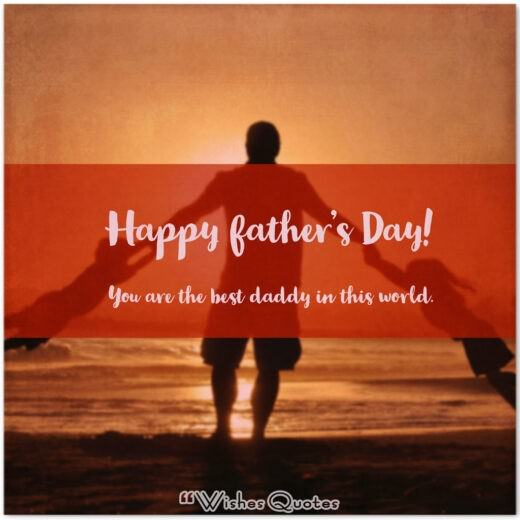 Happy father's Day! You are the best daddy in this world.
