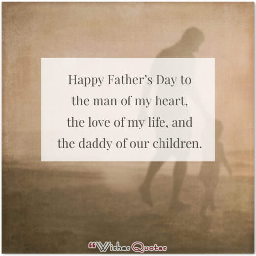 Happy Father's Day to the man of my heart, the love of my life, and the daddy of our children.