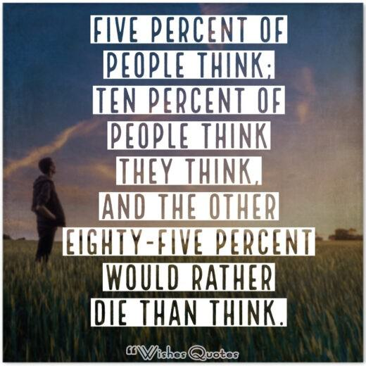 Five Percent Of People Think Quote