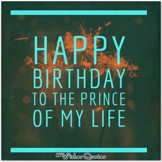 Happy Birthday To The Prince Of My Life