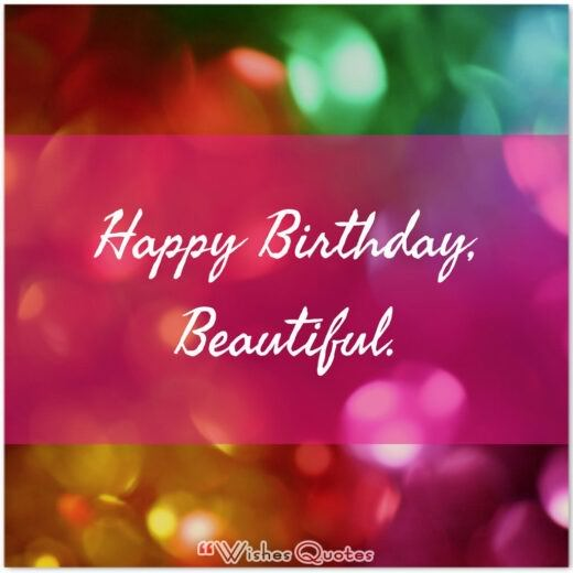 Happy Birthday, Beautiful.