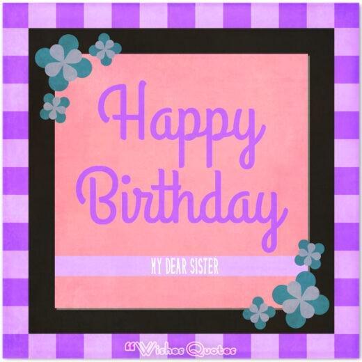 Happy Birthday, my dear sister.