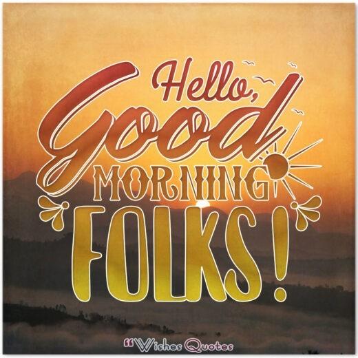 Good Morning Folks