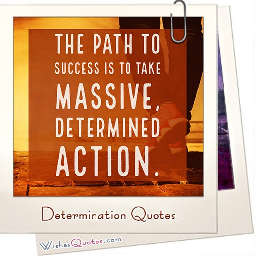 How To Be Determined! 8 Tips And 30 Powerful Determination Quotes