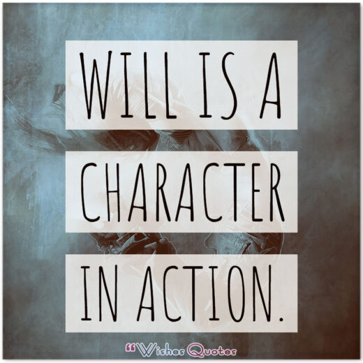 Will is a character in action.