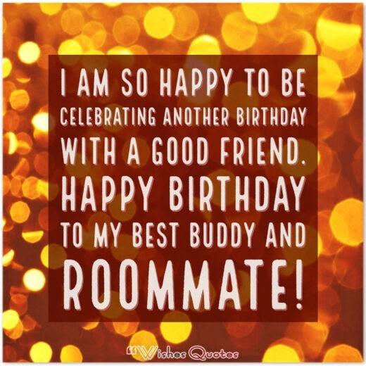 Happy Birthday to my best buddy and roommate!