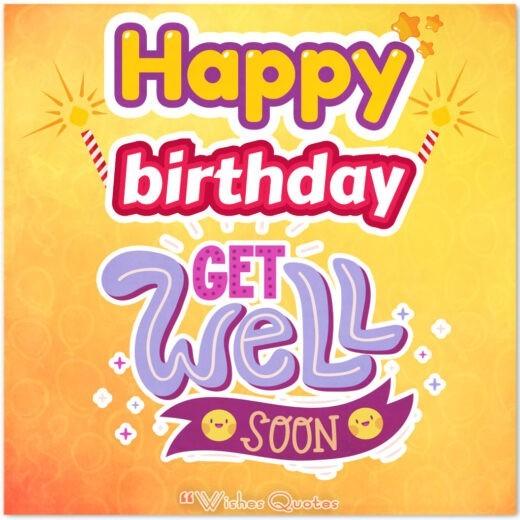 Birthday Wishes To A Sick Celebrant
